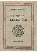 Kincses Kolozsvár I-II. - Bálint István János (szerk.)