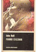 Forró éjszaka - Ball, John