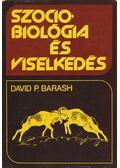 Szociobiológia és viselkedés - Barash, David P.