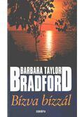 Bízva bízzál - Barbara Taylor BRADFORD