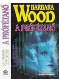 A prófétanő - Barbara Wood