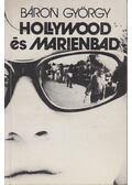 Hollywood és Marienbad - Báron György