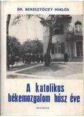 A katolikus békemozgalom húsz éve - Beresztóczy Miklós
