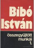 Bibó István összegyűjtött munkái 1.