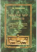 A magyar nép eredete - Bobula Ida