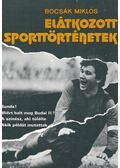 Elátkozott sporttörténetek - Bocsák Miklós
