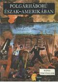Polgárháború Észak-Amerikában 1861-1865