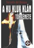 A Ku Klux Klán története - Bosoue, Torrente Del