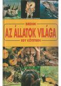 Az állatok világa egy kötetben - Brehm Alfréd