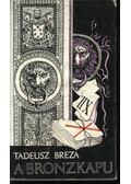 A bronzkapu - Breza, Tadeusz