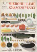 Mikrohullámú szakácsművészet - Brown, Sarah