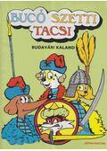 Bucó Szetti Tacs - Budavári kaland