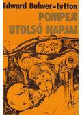Pompeji utolsó napjai - Bulwer-Lytton, Edward