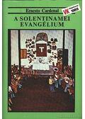 A solentinamei evangélium - Cardenal, Ernesto