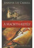 A Macbeth-rejtély - CARRELL, JENNIFER LEE