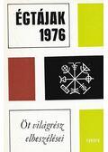 Égtájak 1976 - Chinua Achebe, Jorge Luis Borges,  Evan S. Conell, Dan Culcer,  Jeaannie Ebner,  Anatol Kudravecz, Günter Kunert, Adolf Muschg, Adolf Jordan