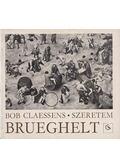 Szeretem Brueghelt - Claessens, Bob