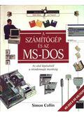 A számítógép és az MS-DOS - Collin, Simon