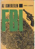 Az ismeretlen FBI - Cook, Fred J.