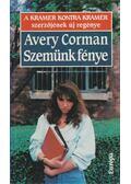 Szemünk fénye - Corman, Avery