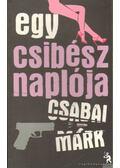 Egy csibész naplója - Csabai Márk
