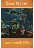 Az arany teknősbéka földjén - Csapó György