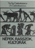 Népek, rasszok, kultúrák - Csebokszarova, I. A, Csebokszarova, Ny. Ny.