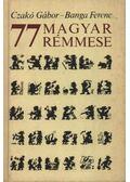 77 magyar rémmese - Czakó Gábor, Banga Ferenc
