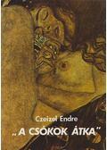 """""""A csókok átka"""" - Czeizel Endre"""