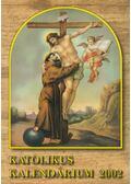 Katolikus Kalendárium 2002 - Czoborczy Bence, Erdődy Imre