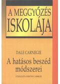 A hatásos beszéd módszerei - Dale Carnegie