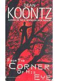 From the Corner of His Eye - Dean, Koontz