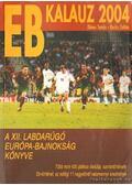 EB kalauz 2004. - Dénes Tamás - Rochy Zoltán