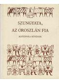Szungyata, az oroszlán fia - Djibril Tamsir Niane