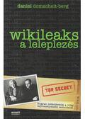 Wikileaks - A leleplezés - Domscheit-Berg, Daniel