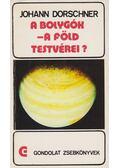 A bolygók - a Föld testvérei? - Dorschner, Johann