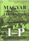 Magyar agrártörténeti életrajzok I-P - Dr. Für Lajos - Dr. Pintér János (szerk.)
