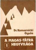 A Magas-Tátra hegyvilága 1. - Dr. Komarnicki Gyula