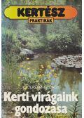 Kerti virágaink gondozása - Dr. Lászay György
