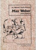 Max Weber olvasókönyv - Dr. Molnár Attila Károly