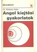 Angol kiejtési gyakorlatok - Dr. Nádasdy Ádám