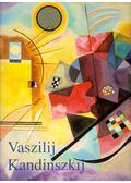 Vaszilij Kandinszkij 1866-1944 - Düchting, Hajo