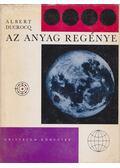 Az anyag regénye - Ducrocq, Albert
