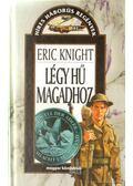 Légy hű magadhoz - Eric Knight