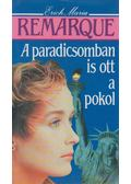 A paradicsomban is ott a pokol - Erich Maria Remarque