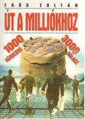 Út a milliókhoz - Erős Zoltán
