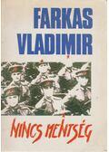 Nincs mentség - Farkas Vladimir