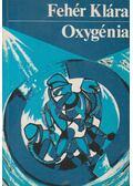 Oxygénia - Fehér Klára