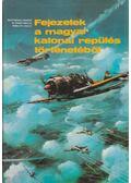Fejezetek a magyar katonai repülés történetéből