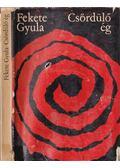 Csördülő ég - Fekete Gyula